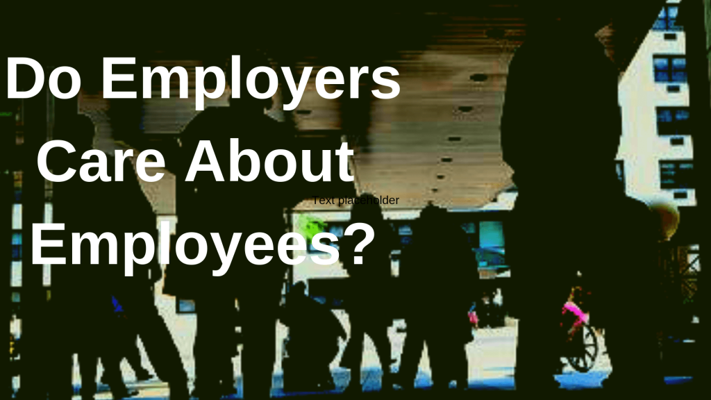 Do employers care about employees